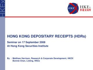 By	:	Matthew Harrison, Research & Corporate Development, HKEX 		Bonnie Chan, Listing, HKEx