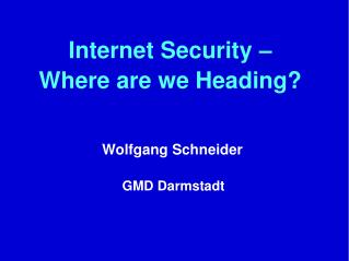 Internet Security –  Where are we Heading?