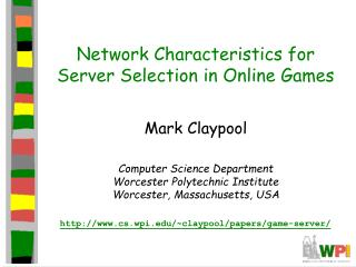 Network Characteristics for Server Selection in Online Games