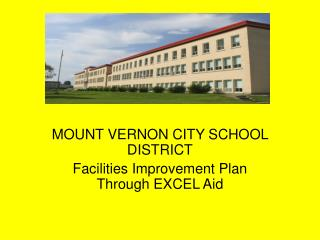 MOUNT VERNON CITY SCHOOL DISTRICT Facilities Improvement Plan Through EXCEL Aid