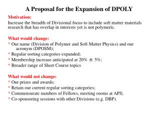 A Proposal for the Expansion of DPOLY