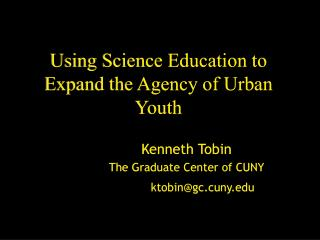 Using Science Education to Expand the Agency of Urban Youth
