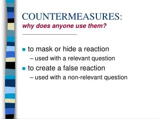 COUNTERMEASURES: why does anyone use them?