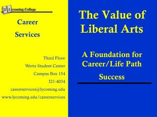 The Value of Liberal Arts A Foundation for Career/Life Path Success