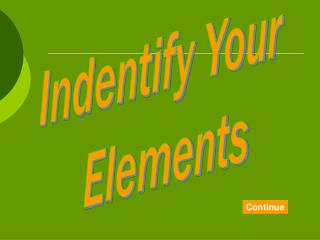 Indentify Your  Elements