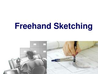 Freehand Sketching