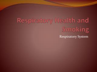Respiratory Health and Smoking