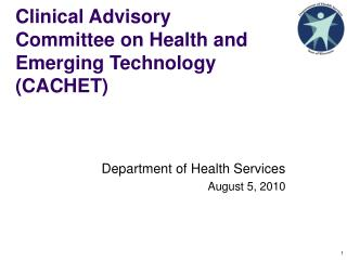 Clinical Advisory Committee on Health and Emerging Technology (CACHET)