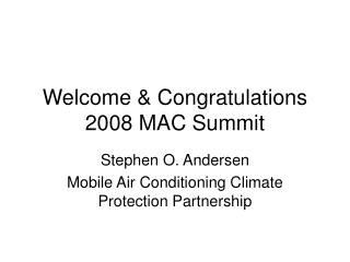 Welcome & Congratulations 2008 MAC Summit