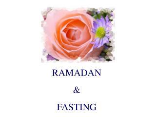 RAMADAN & FASTING