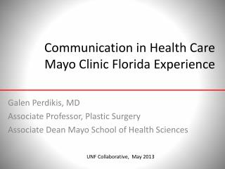 Communication in Health Care Mayo Clinic Florida Experience
