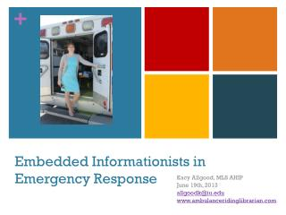 Embedded Informationists in Emergency Response