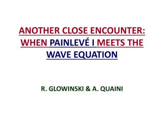 ANOTHER CLOSE ENCOUNTER: WHEN  PAINLEVÉ I  MEETS THE WAVE EQUATION