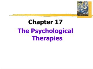 Chapter 17 The Psychological Therapies