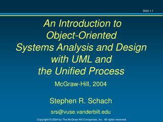 An Introduction to Object-Oriented  Systems Analysis and Design with UML and  the Unified Process McGraw-Hill, 2004 Step