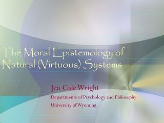 The Moral Epistemology of Natural (Virtuous) Systems