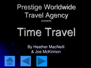 Prestige Worldwide Travel Agency presents Time Travel