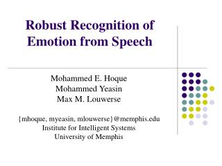 Robust Recognition of Emotion from Speech