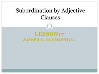 Subordination by Adjective Clauses