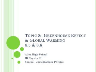 Topic 8:  Greenhouse Effect & Global Warming 8.5 & 8.6