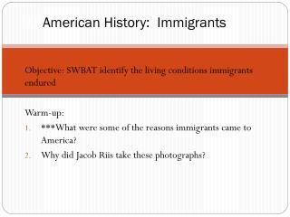U.S American History:  Immigrants