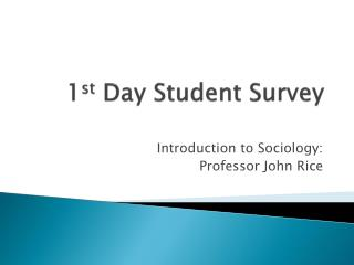 1 st  Day Student Survey