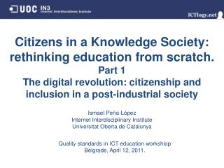 Citizens in a Knowledge Society: rethinking education from scratch.  Part 1 The digital revolution: citizenship and inc