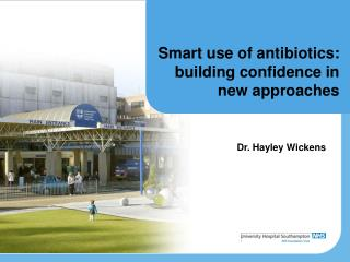 Smart use of antibiotics: building confidence in new approaches