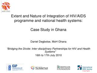 Extent and Nature of Integration of HIV/AIDS programme and national health systems: Case Study in Ghana