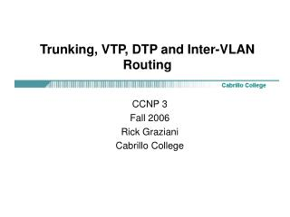 Trunking, VTP, DTP and Inter-VLAN Routing