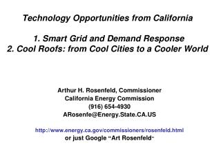 Technology Opportunities from California  1. Smart Grid and Demand Response 2. Cool Roofs: from Cool Cities to a Cooler