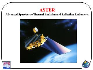 ASTER Advanced Spaceborne Thermal Emission and Reflection Radiometer