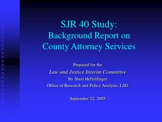 SJR 40 Study: Background Report on County Attorney Services