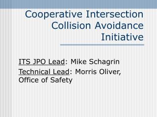 Cooperative Intersection Collision Avoidance Initiative