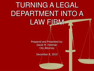 TURNING A LEGAL DEPARTMENT INTO A LAW FIRM