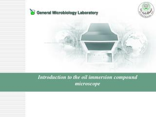 Introduction to the oil immersion compound microscope