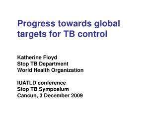 Progress towards global targets for TB control