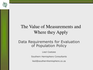 The Value of Measurements and Where they Apply