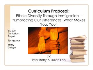 "Curriculum Proposal: Ethnic Diversity Through Immigration – ""Embracing Our Differences: What Makes You, You"""