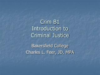 Crim B1  Introduction to  Criminal Justice