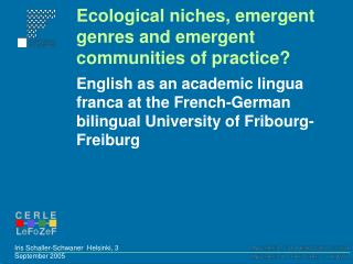 Ecological niches, emergent genres and emergent communities of practice?