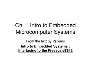 Ch. 1 Intro to Embedded Microcomputer Systems
