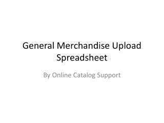 General Merchandise Upload Spreadsheet