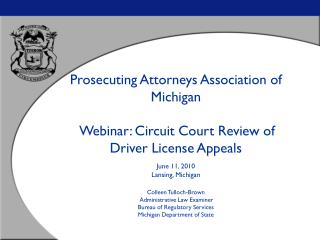 Prosecuting Attorneys Association of Michigan  Webinar: Circuit Court Review of Driver License Appeals