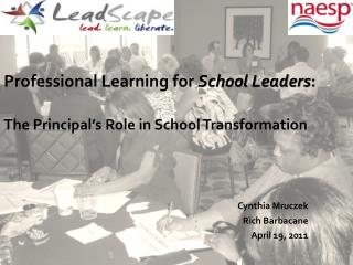 Professional Learning for  School Leaders :  The Principal's Role in School Transformation