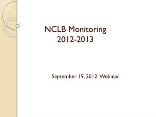 NCLB Monitoring  2012-2013