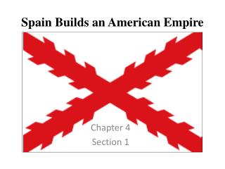 Spain Builds an American Empire