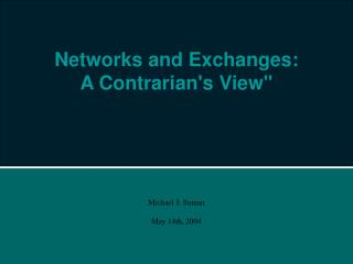 Networks and Exchanges:  A Contrarian's View""