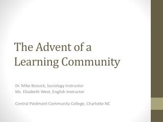 The Advent of a  Learning Community
