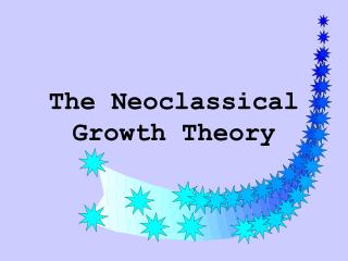 The Neoclassical Growth Theory